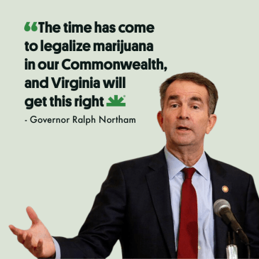 """Governor Ralph Northam: """"The time has come to legalize marijuana in our Commonwealth, and Virginia will get this right."""""""
