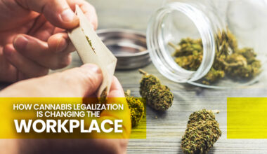 Cannabis Legalization Is Changing The Workplace